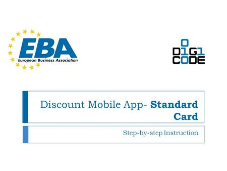 Discount Mobile App- Standard Card Step-by-step Instruction.