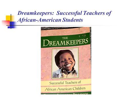 Dreamkeepers: Successful Teachers of African-American Students.