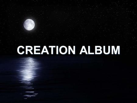 "CREATION ALBUM. ""As for man, his days are as grass: as a flower of the field, so he flourisheth"" (Psalm 103:15)."