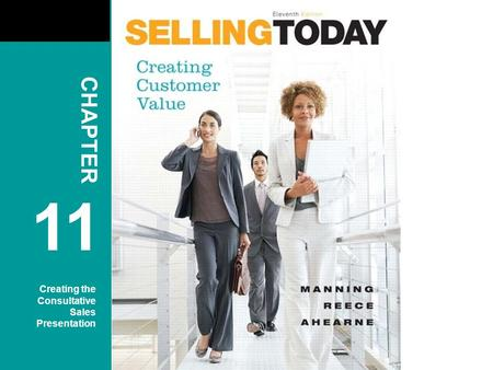 CHAPTER 11 Creating the Consultative Sales Presentation 1.