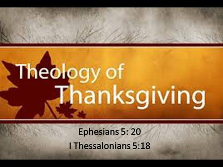 "We will never be truly thankful children of the Heavenly Father until we gain an understanding of the ""Theology of Thanksgiving."""