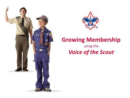 Growing Membership using the Voice of the Scout. Why The Customer Voice Matters Page 2.