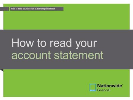 How to read your account statement presentation How to read your account statement.