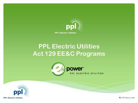 PPL Electric Utilities Act 129 EE&C Programs  2013 PPL Electric Utilities.