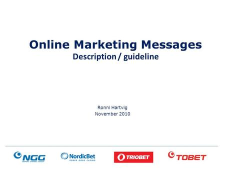 Online Marketing Messages Description / guideline Ronni Hartvig November 2010.