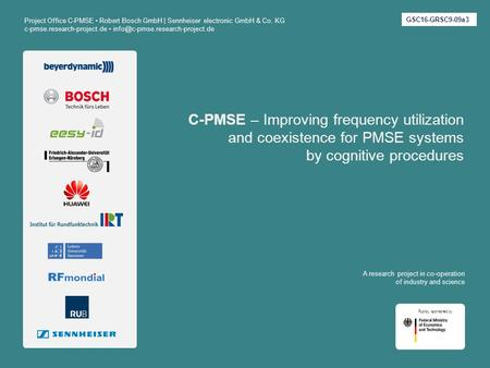 C-PMSE – Improving frequency utilization and coexistence for PMSE systems by cognitive procedures Project Office C-PMSE Robert Bosch GmbH | Sennheiser.