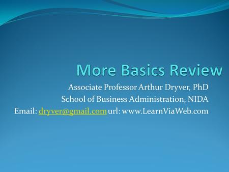 Associate Professor Arthur Dryver, PhD School of Business Administration, NIDA   url: