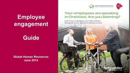 Employee engagement Guide Global Human Resources June 2014.