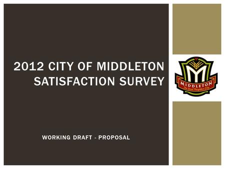 2012 CITY OF MIDDLETON SATISFACTION SURVEY WORKING DRAFT - PROPOSAL.