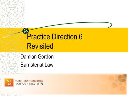 Practice Direction 6 Revisited Damian Gordon Barrister at Law.