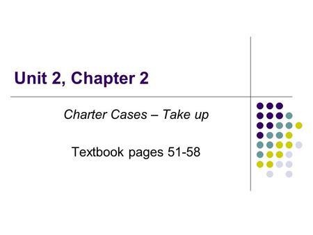 Charter Cases – Take up Textbook pages 51-58
