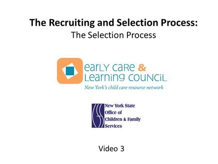 The Recruiting and Selection Process: The Selection Process Video 3.