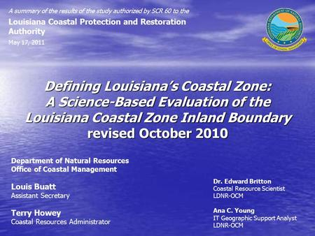 Defining Louisiana's Coastal Zone: A Science-Based Evaluation of the Louisiana Coastal Zone Inland Boundary revised October 2010 A summary of the results.