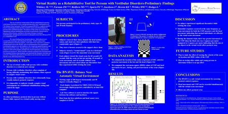 Virtual Reality as a Rehabilitative Tool for Persons with Vestibular Disorders-Preliminary Findings Whitney SL 1,2,4, Furman JM 1,2,3, Redfern MS 1,2,3,