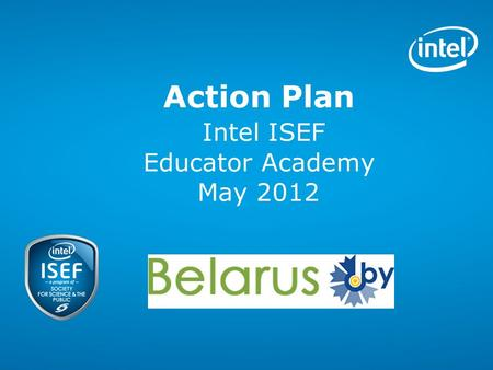 Action Plan Intel ISEF Educator Academy May 2012.