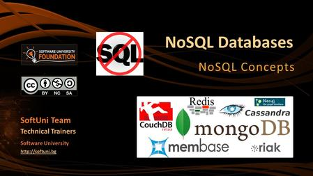 NoSQL Databases NoSQL Concepts SoftUni Team Technical Trainers Software University