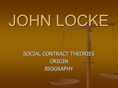 JOHN LOCKE SOCIAL CONTRACT THEORIES ORIGINBIOGRAPHY.