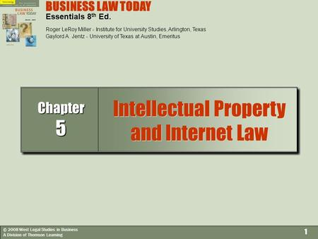 © 2008 West Legal Studies in Business A Division of Thomson Learning 1 BUSINESS LAW TODAY Essentials 8 th Ed. Roger LeRoy Miller - Institute for University.