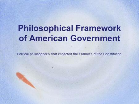 Philosophical Framework of American Government
