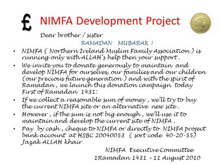 NIMFA Development Project De Dear brother / sister RAMADAN MUBARAK ! NIMFA ( Northern Ireland Muslim Family Association ) is running only with ALLAH's.