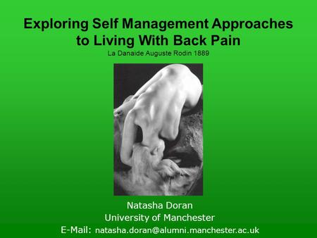 Exploring Self Management Approaches to Living With Back Pain La Danaide Auguste Rodin 1889 Natasha Doran University of Manchester