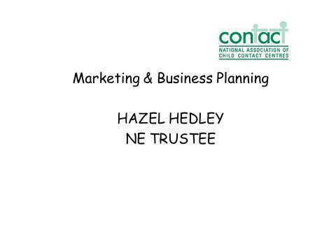 Marketing & Business Planning HAZEL HEDLEY NE TRUSTEE.