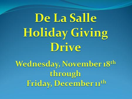 The City of De La Salle supports the De La Salle Holiday Giving Drive.