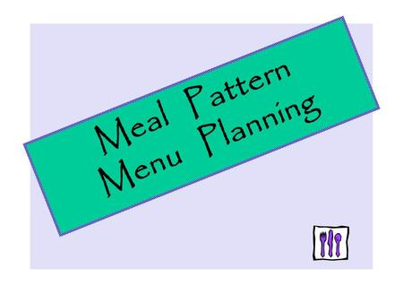 Meal Pattern Menu Planning