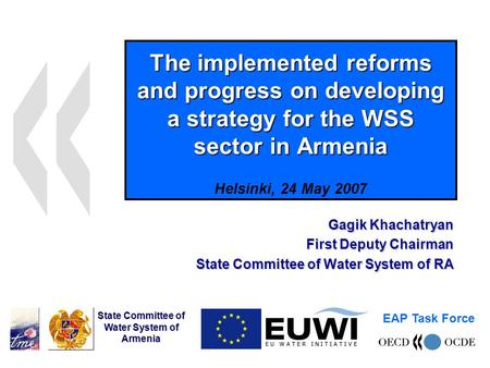 The implemented reforms and progress on developing a strategy for the WSS sector in Armenia The implemented reforms and progress on developing a strategy.