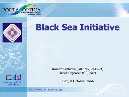 Black Sea Initiative Ramaz Kvatadze (GRENA, CEENet) Jacek Gajewski (CEENet) Kiev, 11 October, 2006.