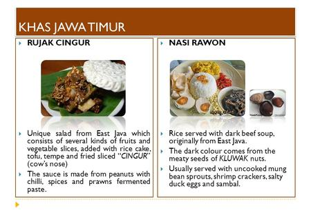 KHAS JAWA TIMUR  RUJAK CINGUR  Unique salad from East Java which consists of several kinds of fruits and vegetable slices, added with rice cake, tofu,