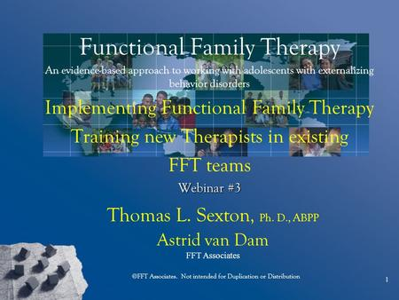 Functional Family Therapy An evidence-based approach to working with adolescents with externalizing behavior disorders Implementing Functional Family Therapy.