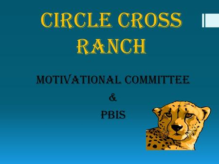 Circle Cross Ranch Motivational Committee & PBIS.