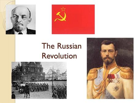 The Russian Revolution. Russia before WWI Only true autocracy left in Europe Nicholas II became last Russian czar in 1884 He believed he was the absolute.