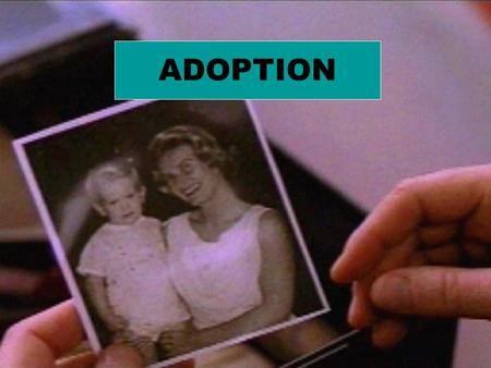 ADOPTION. GOD MAKES HIS PEOPLE HIS CHILDREN But when the fullness of time had come, God sent his Son, born of a woman, born under the law... so that we.