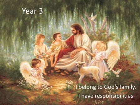 I belong to God's family. I have responsibilities