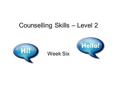 Counselling Skills – Level 2 Week Six. Aims To explore Unconditional Positive Regard –definitions, context, impact and related skills.