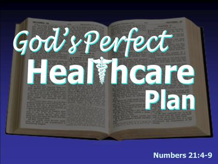 Numbers 21:4-9. Pre-Existing Condition –We are all very sick! –Sin is the most devastating disease – Jn. 8:34  The only disease that separates from God.