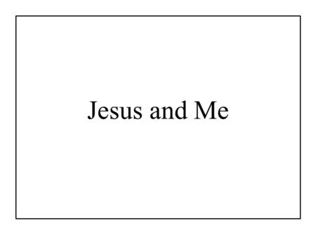 Jesus and Me. I traveled along upon this lonesome way, my burdens were heavy and dark was my day; I looked for a friend, and.