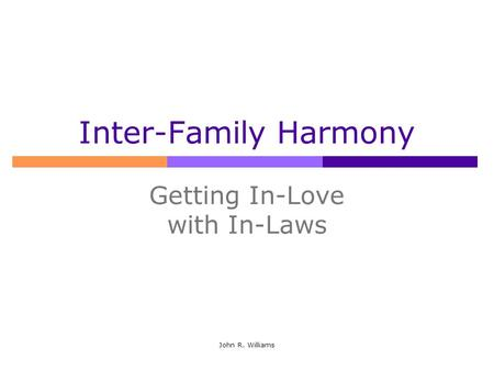 John R. Williams Inter-Family Harmony Getting In-Love with In-Laws.