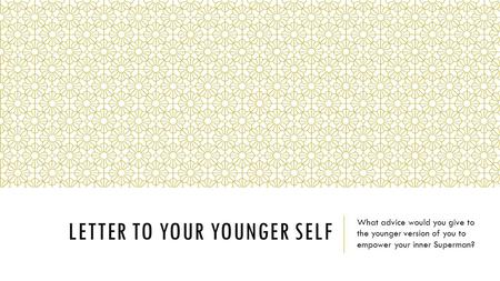 Letter to Your Younger self