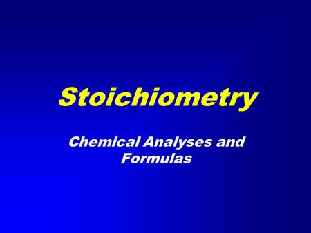 Stoichiometry Chemical Analyses and Formulas Stoichiometry Chemical analyses of oxygen bearing minerals are given as weight percents of oxides. We need.