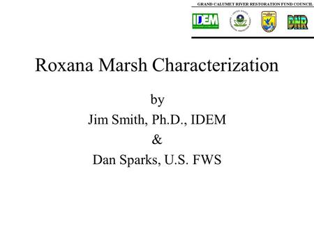 Roxana Marsh Characterization by Jim Smith, Ph.D., IDEM & Dan Sparks, U.S. FWS.