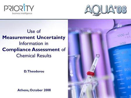 Use of Measurement Uncertainty Information in Compliance Assessment of Chemical Results D. Theodorou Athens, October 2008.