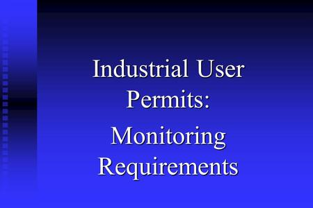Industrial User Permits: Monitoring Requirements.