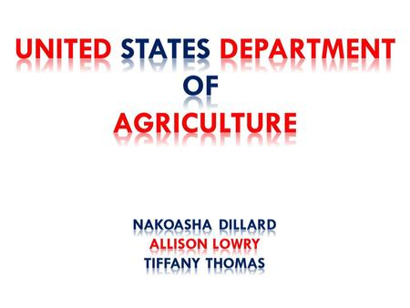 Purpose of the USDA  Established in 1862 by President Abraham Lincoln  Back then, more than half of the Nation's population lived and worked on farms.