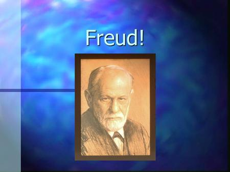 Freud!. Psychodynamic Assumptions 1. Behavior is shaped by childhood experiences. 2. Parts of the unconscious mind (the id and superego) are in constant.