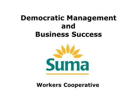 Democratic Management and Business Success Workers Cooperative.