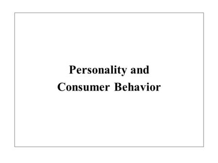 Personality and Consumer Behavior. What is Personality? The inner psychological characteristics that both determine and reflect how a person responds.