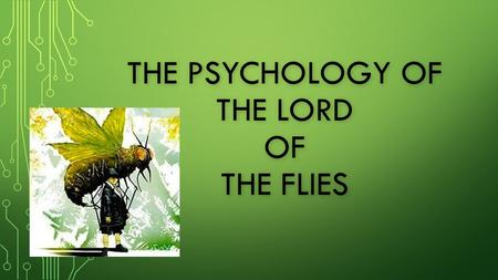 THE PSYCHOLOGY OF THE LORD OF THE FLIES. Ralph, Piggy, and Jack can be seen as incomplete characters. Ralph, Piggy, and Jack can be seen as incomplete.
